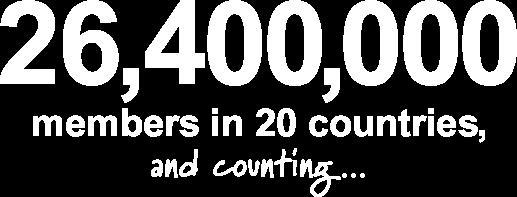 26,400,000 members in 20 countries